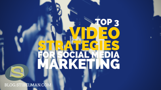 Top 3 video strategies for social media marketing