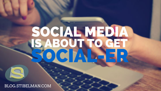 Social media is about to get social-er