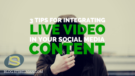 3 tips for integrating live video in your social media content