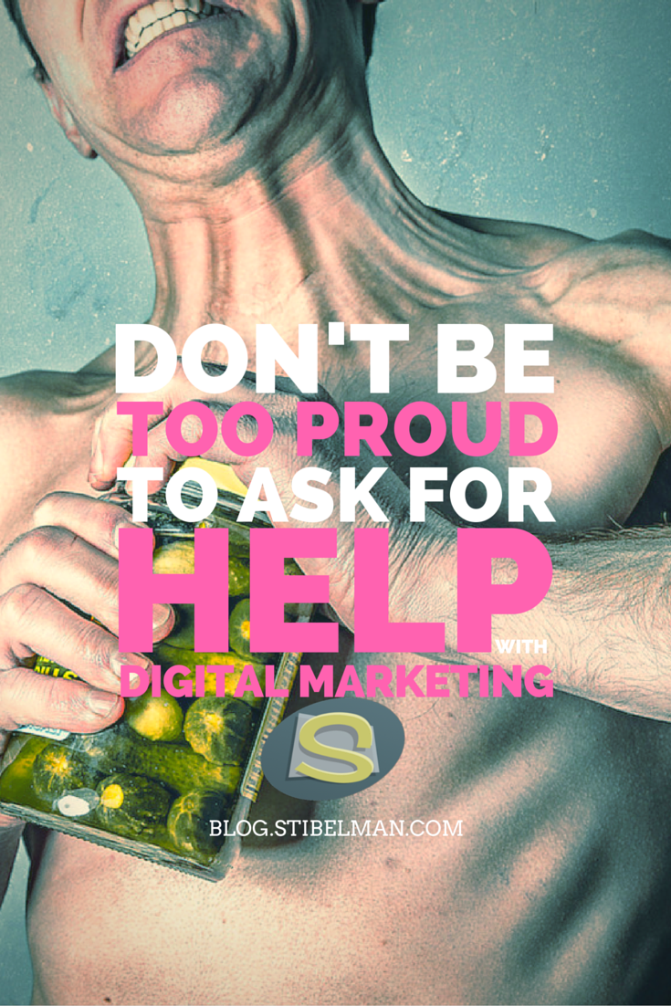 "You might think ""If you want something done, do it yourself"", but you need to ask for help with digital marketing. You just can't do it all by yourself."