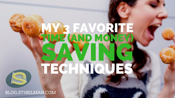 My 3 favorite time (and money) saving techniques