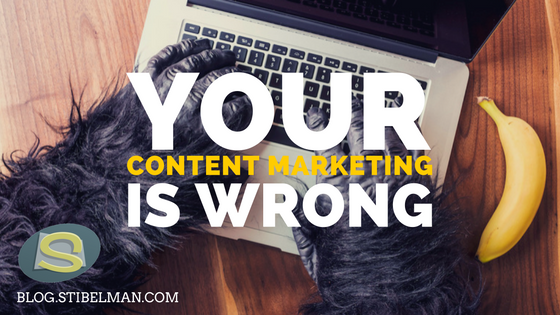 Your content marketing is wrong