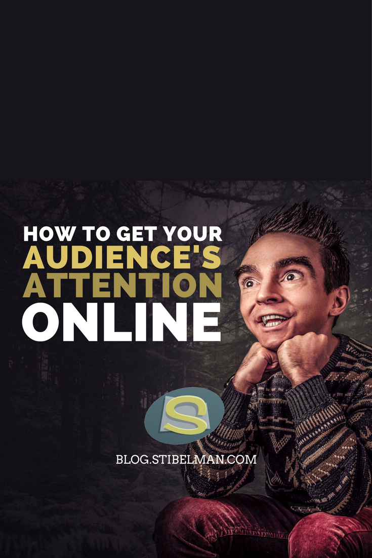 Getting your audience's attention is not an easy task, since the internet is overflown with information, content creators and flying kittens.