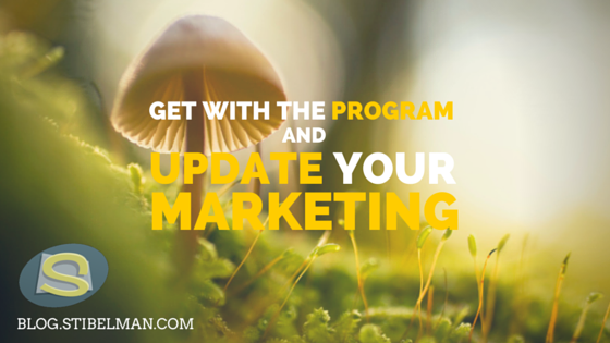 Get with the program and update your marketing