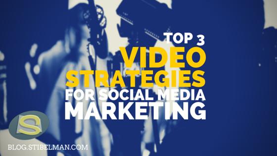 Top 3 video strategies for social media marketing