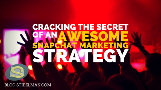 Cracking the secret of an awesome Snapchat marketing strategy!