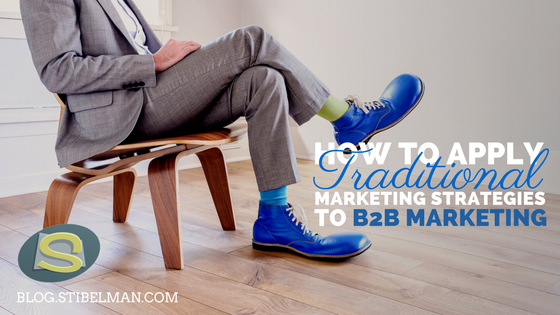How to apply traditional marketing strategies to B2B marketing