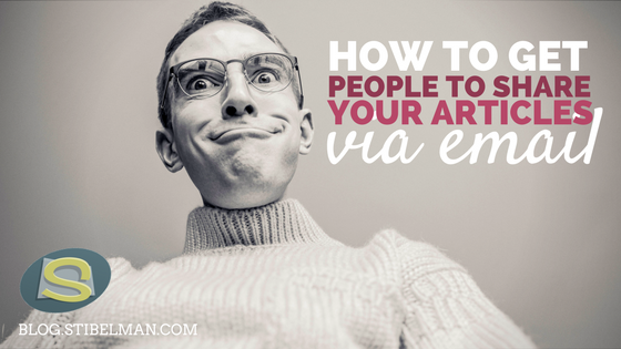 How to get people to share your articles via email