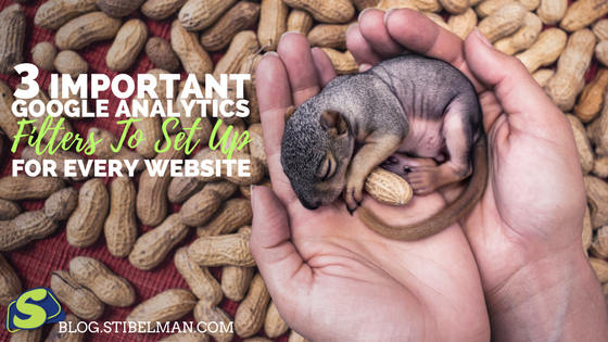 3 Important Google Analytics Filters To Set Up For Every New Website